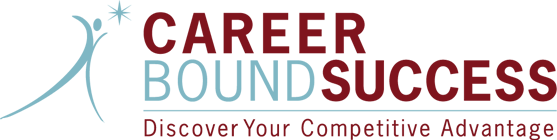 Career Bound Success: Discover Your Competitive Advantage - Career Counseling, Coaching and Development